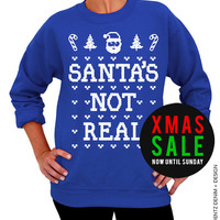 Santa's Not Real - Ugly Christmas Sweater - Blue Unisex Crew Neck