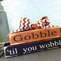 Gobble Til You Wobble - Fall - WOOD Decor Block Set