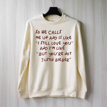 So He Calls Me Up - Bieber Sweatshirt Sweater Shirt – Size XS S M L XL