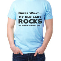 Guess What My Old Lady Rocks And Oh She Also Bought This - Mens Funny Tshirt For Husband - Boyfriend - Birthday Gift Joke Ideas  2253