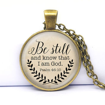 ~Be Still and Know That I am God ~ Pendant Psalm 46:10 Quote