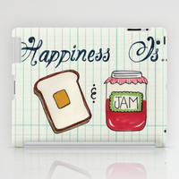 Happiness Is Toast & Jam iPad Case by Heather Dutton
