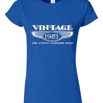 Vintage 1981 And Still Looking Good 34th Bday T Shirt Ladies Men Style Vintage Shirt happy Birthday T Shirt
