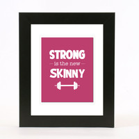strong is the new skinny wall art 8x10 custom color print