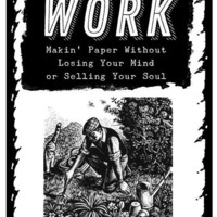 Unfuck Your Work: Makin' Paper Without Losing Your Mind or Selling Your Soul