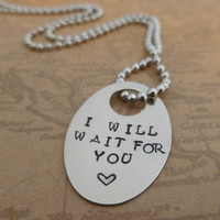 Long distance relationship - I will Wait For You- Hand Stamped