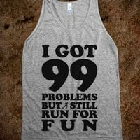 99 Problems But I Still Run