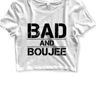 Bad And Boujee Title Womens Crop T Shirt