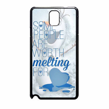 Some People Are Worth Melting For Olaf Funny Quote Samsung Galaxy Note 3 Case