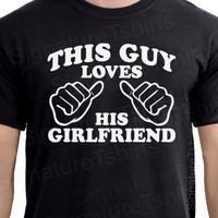 This Guy Loves His Girlfriend Valentine's Gift T-shirt Tee S - 2XL