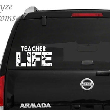 Teacher Life Car/Computer vinyl decal / Please put color choice in note to seller.