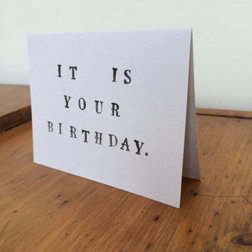 It Is Your Birthday- Hand Stamped Greeting Card (inspired by The Office)