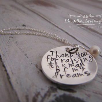 Hand Stamped Jewelry - Thank you for raising the man/woman of my dreams Hand Stamped Sterling Silver