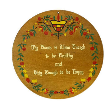 Folk Art Trivet Painted Wood Wall Hanging My House is Clean Enough to be Healthy and Dirty Enough to be Happy Penn Dutch Farmhouse Decor