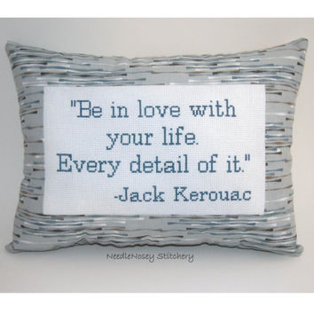 Cross Stitch Pillow, Gray Pillow, Jack Kerouac Quote