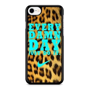 Every Damn Day Just Do It Nike Leopard Iphone 8 Case
