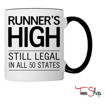 Runner's High. Still Legal in all 50 states Coffee & Tea Mug