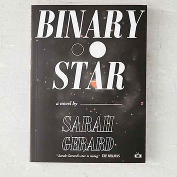 Binary Star By Sarah Gerard- Assorted One