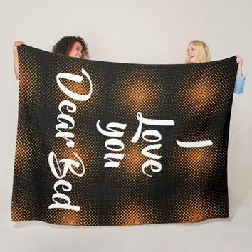 Funny Love you dear Bed cool blanket