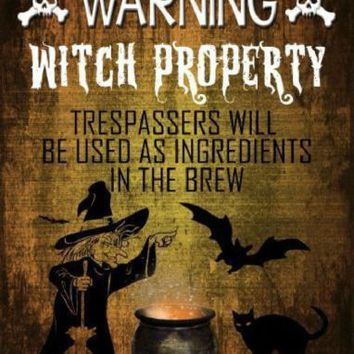 Warning Witch Property Trespassers will be used Metal Front Porch Sign