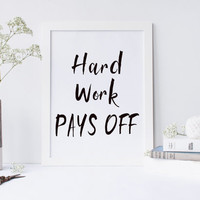 PRINTABLE ART Hard Work Pays OFF print,printable quote,poster print,inspirational quote,inspirational print,inspirational art,poster print