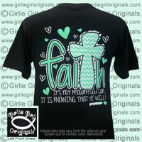Faith # 2 (Short Sleeve) - $16.99 : Girlie Girl™ Originals - Great T-Shirts for Girlie Girls!
