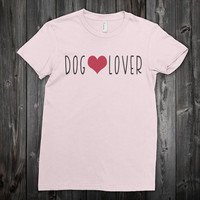 Dog Lover T-shirt - funny dog t-shirt - Valentine dog t-shirt - dog lover t-shirt - t-shirt for dog lover - t-shirt with funny saying