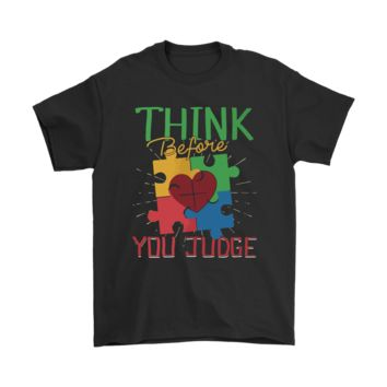 PEAPV4S Think Before You Judge Connect With Love Autism Awareness Shirts