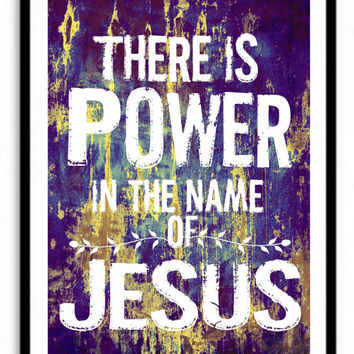 There Is Power In The Of Jesus – 11x17 print – Bedroom –Wall Art - Gold - Purple - Christian Art -Religious Gift - Jesus Print - Jesus - God