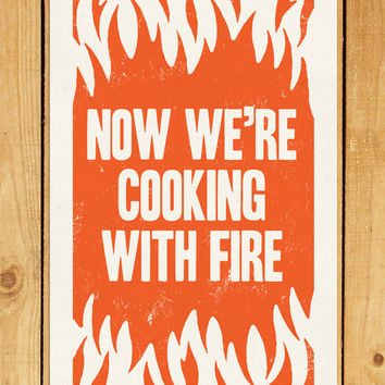Cooking with Fire Screenprint 12.5 x 19 Hand Pulled