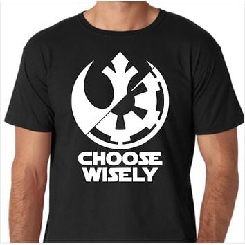 Star Wars - Choose Wisely Rebel Alliance - Imperial Forces Custom Shirt