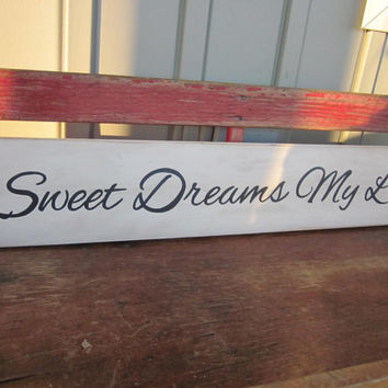 Sweet Dreams My Love Wood Sign - Hand Painted - Nursery Art, Home Decor, Wall Art