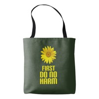 first do no harm tote bag