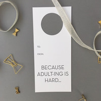 Because Adult-ing is Hard Bottle Gift Tag