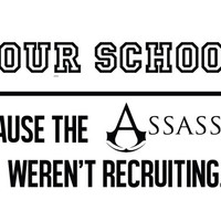 ASSASSIN'S CREED Because the Assassins Weren't Recruiting College Parody Decal Sticker