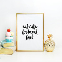 Funny Print,Kitchen Decor,KATE SPADE INSPIRED,Eat Cake For Breakfast,0Kitchen Sign,Pastry Shop Decor,Kitchen Sign,Typography Print,Wall Art