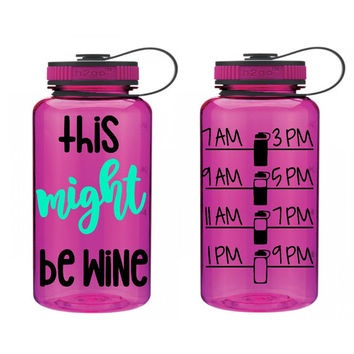 This May Be Wine Custom 34 oz Water Bottle Daily Motivation - Funny Girly - Workout - Motivation - Fitness - Exercise - Water Tracker