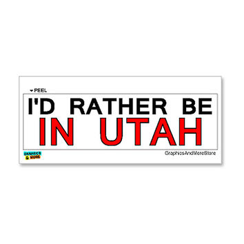 I'd Rather Be In Utah Sticker