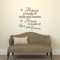 Family Wall Decal Quote- A House Is Made Of Walls And Beams A Home Is Made Of Love And Dreams- Wall Decal Bedroom Living Room Entryway 143