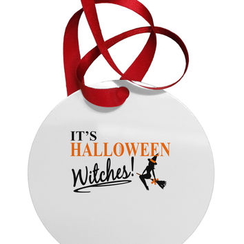 It's Halloween Witches Circular Metal Ornament