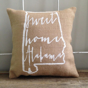 "University of Alabama, Auburn burlap pillow- ""Sweet Home Alabama"", university of Alabama, Auburn, Custom Made to Order"