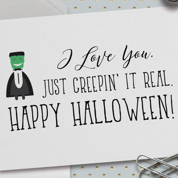 Halloween Love Card, Funny Halloween Card, I Love You, Just Creepin' It Real, 5.5 x 4.25 Inch (A2), Frankenstein's Monster, Love Card, Puns