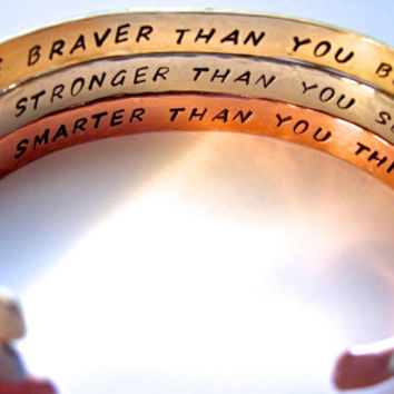 3 Bracelet Cuffs, Brass, Copper, Silver Hand Stamped You're Braver than you Believe, and Stronger than you Seem, and Smarter than you Think