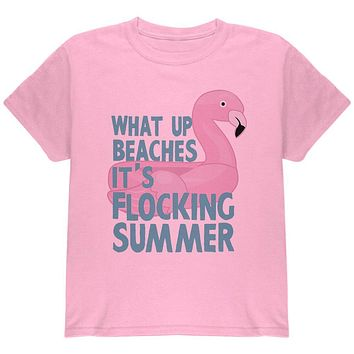 Flamingo What Up Beaches It's Flocking Summer Funny Pun Youth T Shirt