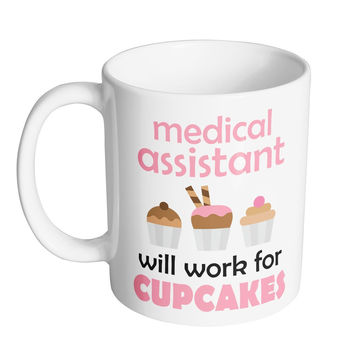 Medical Assistant Will Work For Cupcakes