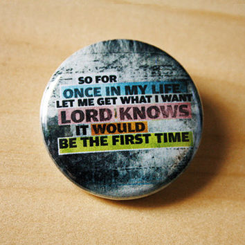 Let Me Get What I Want   //  1.25 inch button