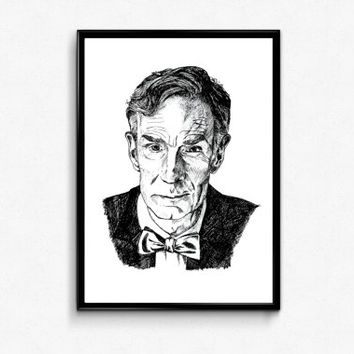 Bill Nye Art Print - Scientist print Bill Nye Portrait Ink Drawing - Science Poster (Physics, Astronomy, Space poster) - Wall Decor