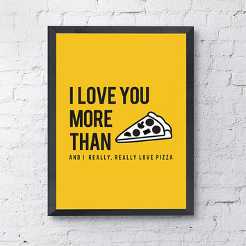 """Illustrative Typography Poster """"I Love You More Than Pizza"""" Love Quote Happy Print// Valentine's, Anniversary Gift (2 Styles Available)"""