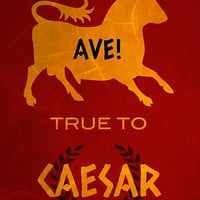 Ave! True to Caesar