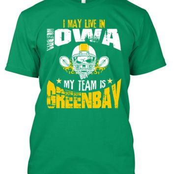 I May Live in IOWA but My Team is GREENBAY !!